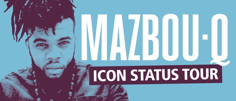 Mazbou Q - Icon Status Tour