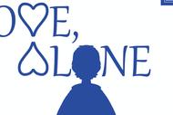 LOVE, ALONE