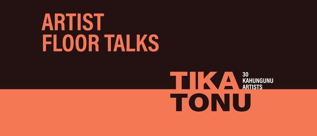 Tika Tonu Artist Floor Talks