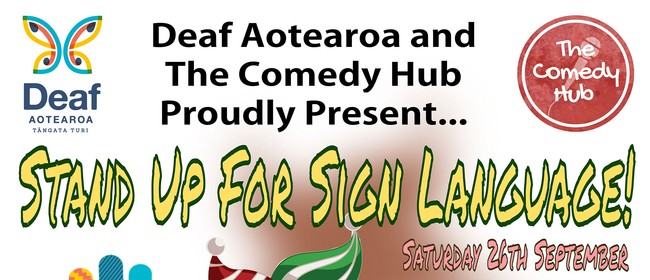Stand Up For Sign Language - An NZSL Comedy Show