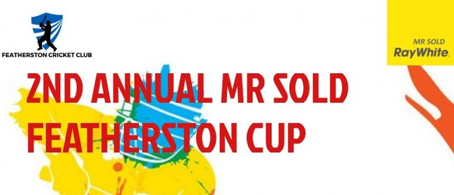 2nd Annual Mr Sold Featherston Cup