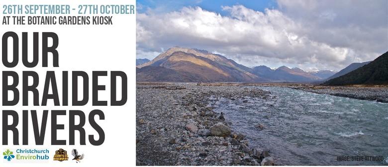 Our Braided Rivers - Christchurch EnviroHub Exhibition