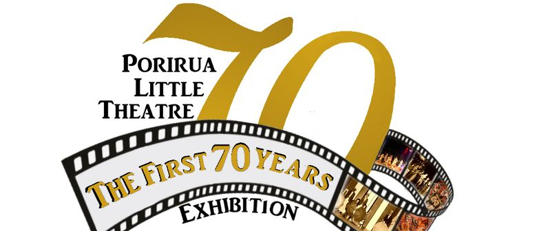 Porirua Little Theatre 70 Years Exhibition