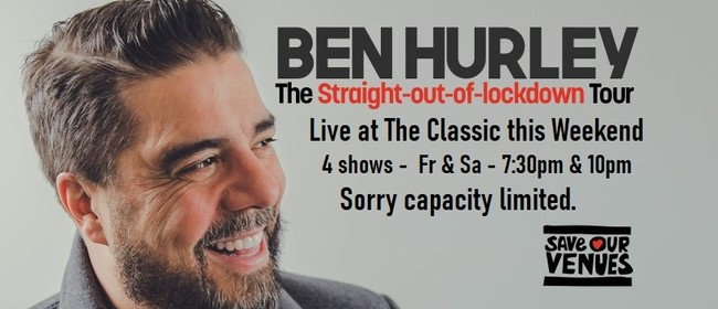 Comedy Special : Ben Hurley 'Straight Out of Lockdown' Tour