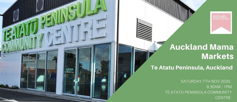 Auckland Mama Markets - Te Atatu Peninsula