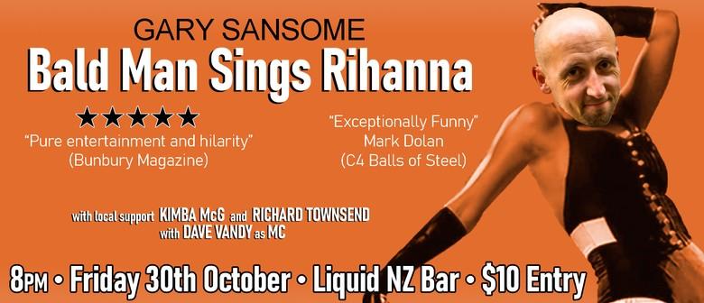 Gary Sansome - Bald Man Sings Rihanna
