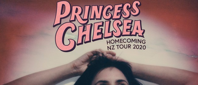 Princess Chelsea - Homecoming NZ Tour 2020