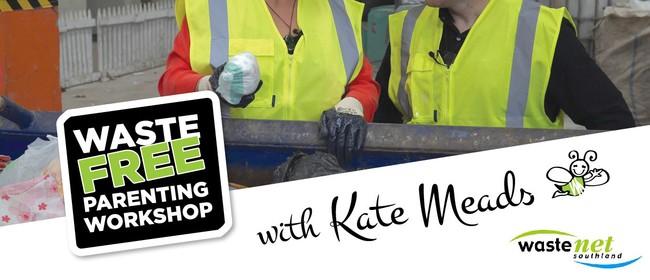 Te Anau Waste Free Parenting Workshop - Kate Meads