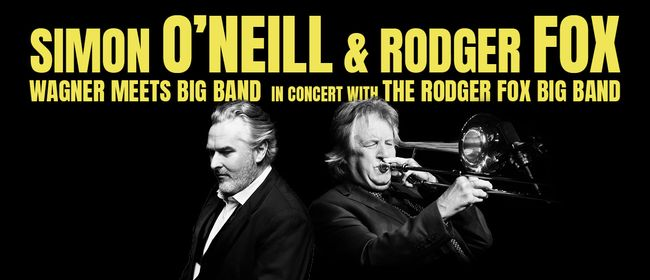 Simon O'Neill - Rodger Fox WAGNER meets BIG BAND