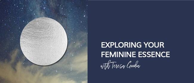 Exploring your Feminine Essence Workshop