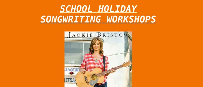 Two Day School Holiday Songwriting Workshop -Jackie Bristow