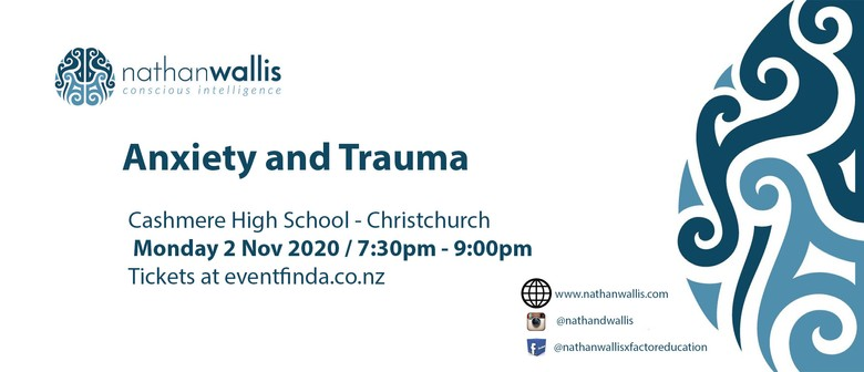 Anxiety and Trauma - Cashmere High Christchurch