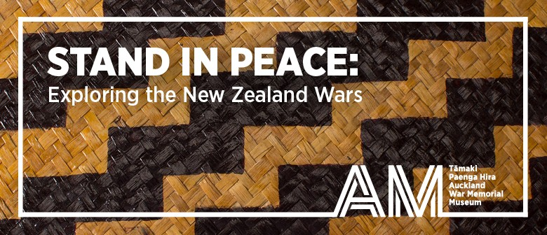 Stand in Peace: Exploring the New Zealand Wars