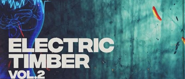 Electric Timber Vol 2