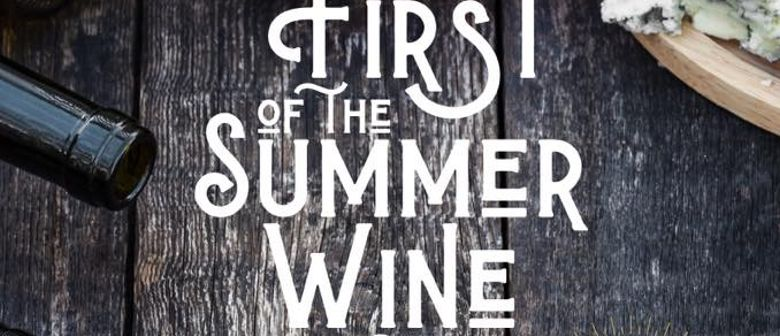 First of the Summer Wine & Food
