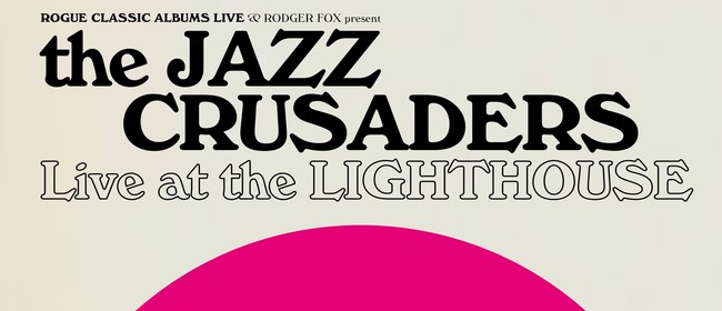 Jazz Crusaders Live at the Lighthouse - Rogue Classic Albums