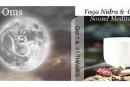 108 Oms, Yoga Nidra & Chakra Sound Meditation