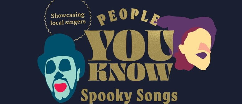 People You Know - Spooky Songs