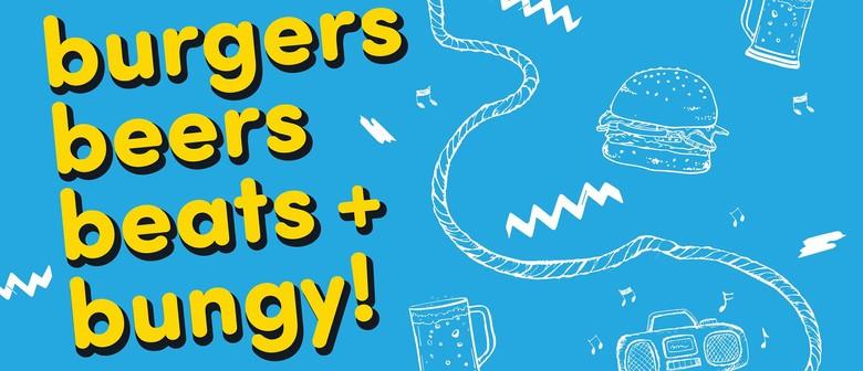 Burgers, Beers, Beats + Bungy