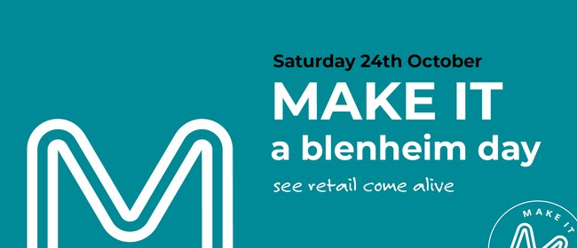 Make It Marlborough - Blenheim Activation Day