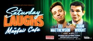 Saturday Laughs with Eli Matthewson