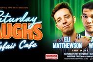 Saturday Laughs with Eli Matthewson