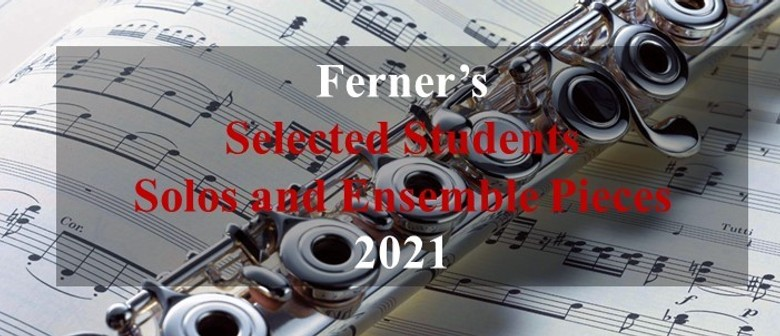 Ferner's Selected Students Solos and Ensemble Pieces 2021