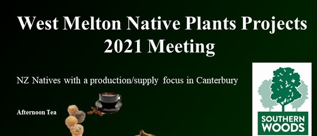 West Melton Native Plants Projects  2021 Meeting