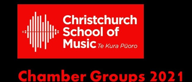 Christchurch School of Music Chamber Groups 2021