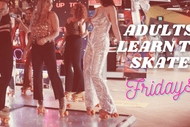 Adults Learn to Roller Skate - Friday nights
