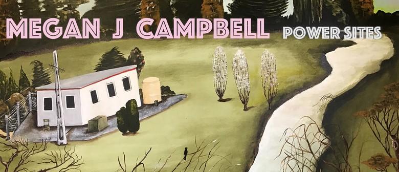 Megan J Campbell  Art Exhibition - Power Sites