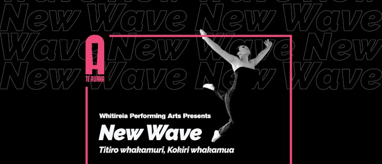 Whitireia Performing Arts presents: New Wave