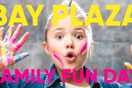 Bay Plaza Family FUN Day!