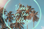 Vibes in the Village