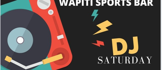 Wapiti Saturday DJ night