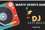 Wapiti Saturday DJ night