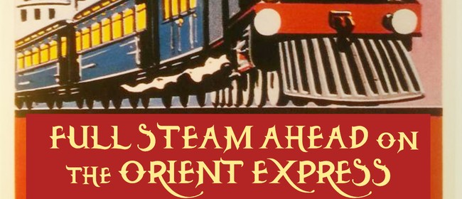 Full Steam Ahead on the Orient Express