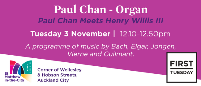 First Tuesday Concert - Paul Chan - Organ