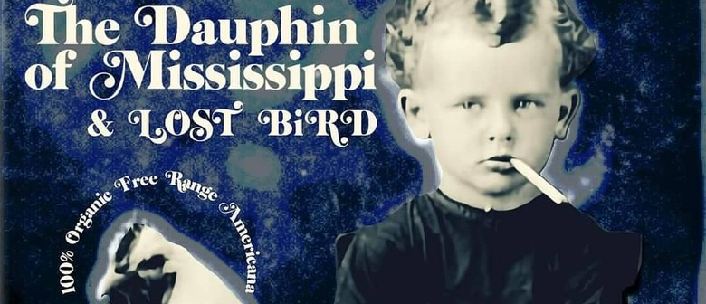 The Dauphin of Mississippi & Lost Bird