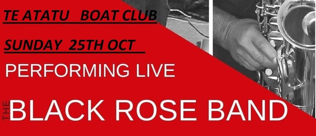Black Rose - Te Atatu Boat Club - Music on the Deck