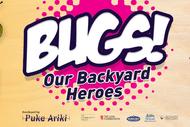 Bugs! Our Backyard Heroes