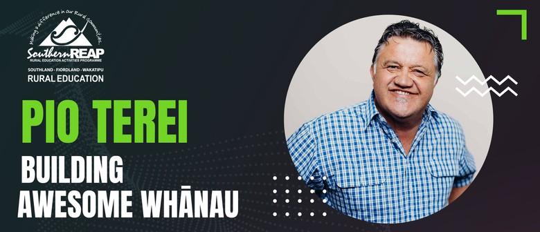 Gore - Pio Terei - Building Awesome Whanau