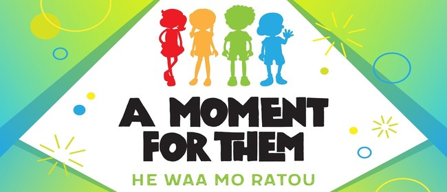 A Moment For Them - He waa mo ratou