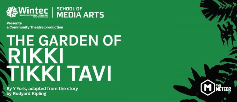The Garden of Rikki Tikki Tavi   A Wintec Theatre Production