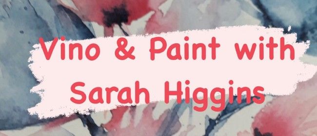 Vino & Paint with Sarah Higgins