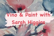 Vino & Paint with Sarah Higgins
