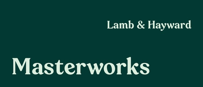Lamb & Hayward Masterworks: Triumph Over Tragedy