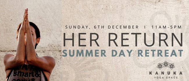 Her Return - Summer Day Retreat