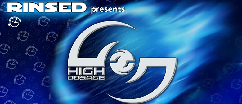 Rinsed presents: High Dosage