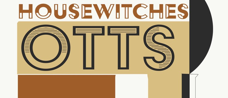 Otts + Housewitches